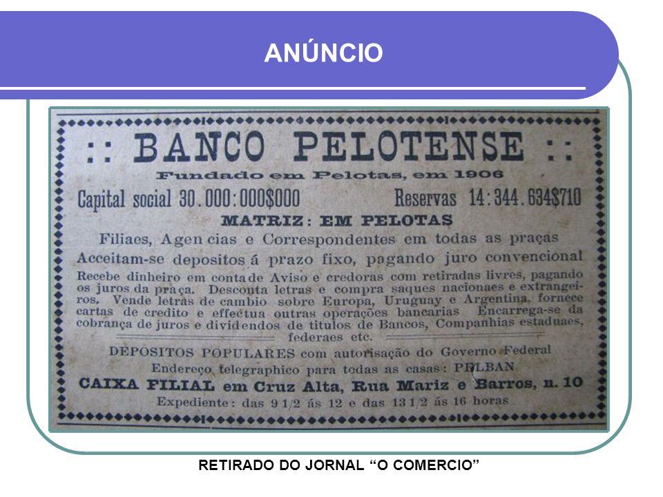 O BANCO PELOTENSE TEVE SEU APOGEU EM 1928, COM AGÊNCIAS INCLUSIVE NO PARANÁ, RIO DE JANEIRO E MINAS GERAIS BANCO PELOTENSE