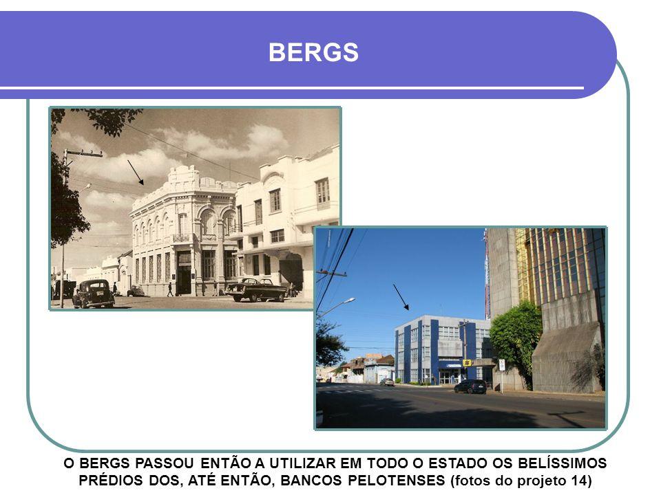 Década de 1930 - BERGS ATÉ HOJE HÁ PELOTENSES COM ESPERANÇA DE QUE UM DIA O BANCO POSSA RESSURGIR, EMBORA SEJA CONSIDERADA UMA UTOPIA