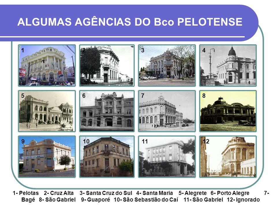 BERGS O BERGS PASSOU ENTÃO A UTILIZAR EM TODO O ESTADO OS BELÍSSIMOS PRÉDIOS DOS, ATÉ ENTÃO, BANCOS PELOTENSES (fotos do projeto 14)