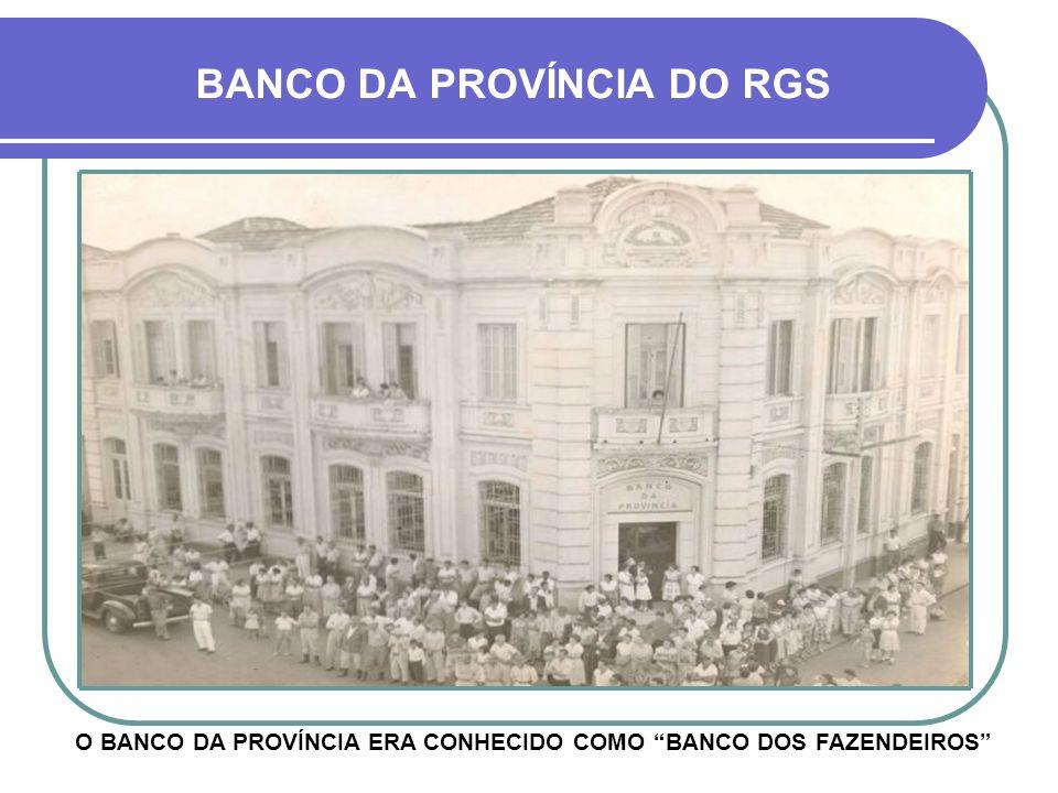 BANCO DA PROVÍNCIA DO RGS INSTALAÇÕES INTERNAS - GERENTE SR. POLYCARPO GAY