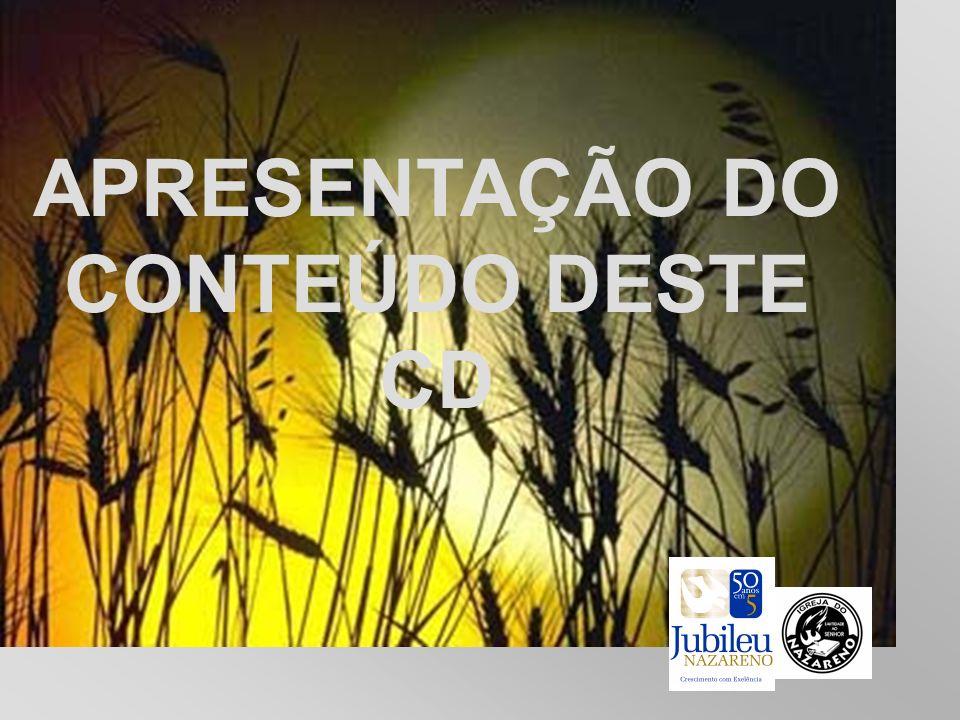 APRESENTAÇÃO DO CONTEÚDO DESTE CD
