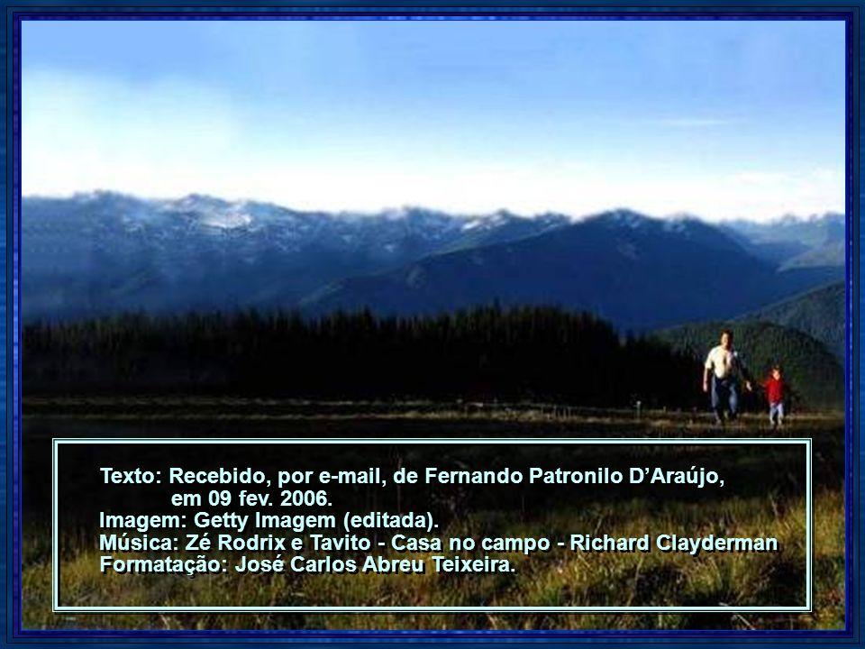 Texto: Recebido, por e-mail, de Fernando Patronilo DAraújo, em 09 fev.