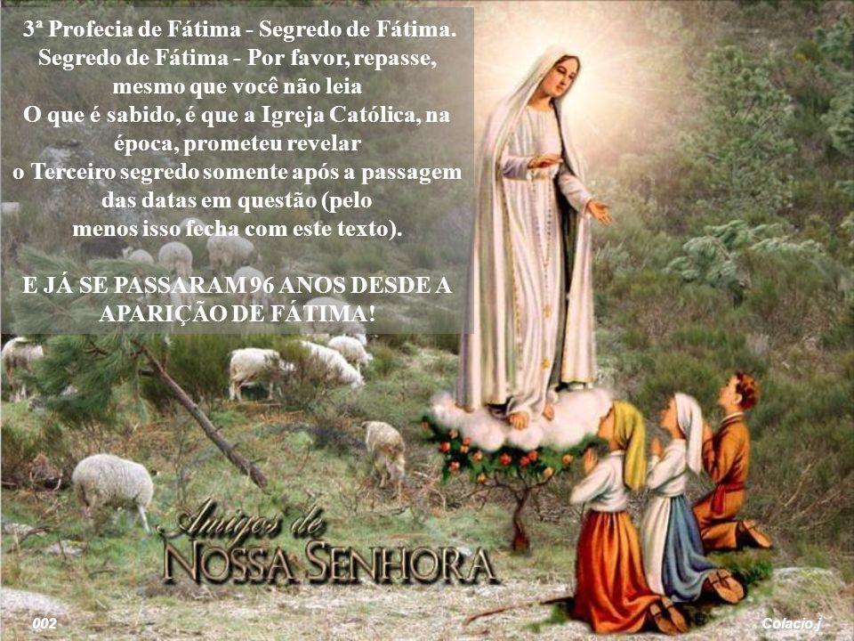 Colacio.j 002 3ª Profecia de Fátima - Segredo de Fátima.