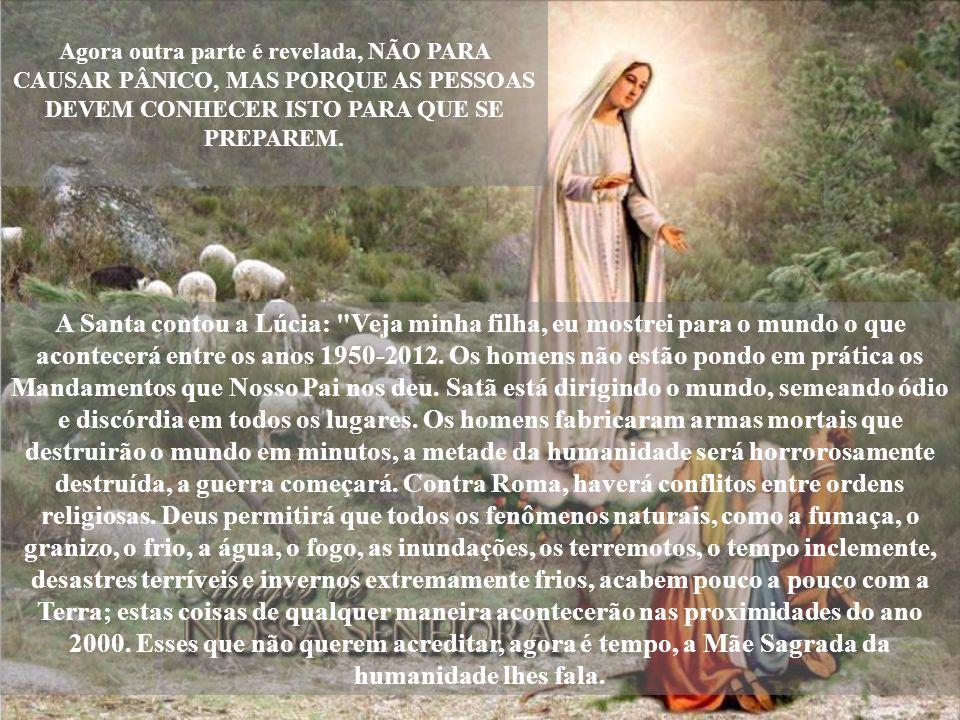 A IGREJA DEU PERMISSÃO DE REVELAR O TERCEIRO SEGREDO DE FÁTIMA. A igreja deu permissão de revelar aos fiéis uma parte da mensagem de Fátima. Maria, mã