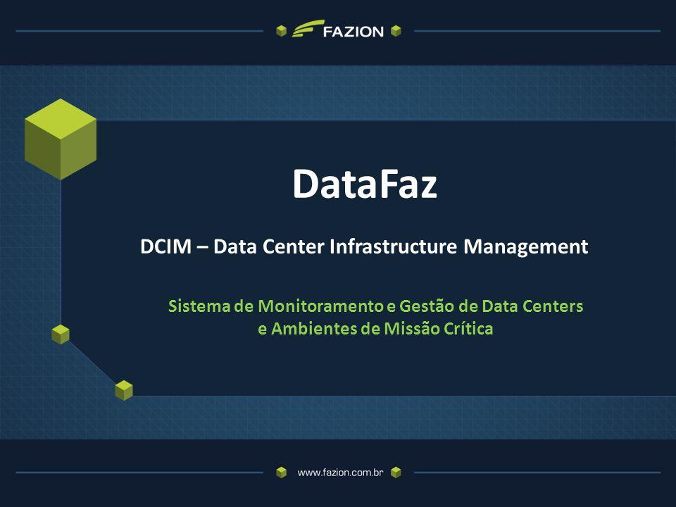 DataFaz DCIM – Data Center Infrastructure Management Sistema de Monitoramento e Gestão de Data Centers e Ambientes de Missão Crítica