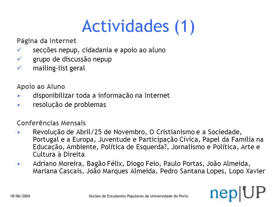 Actividades (1) Página da Internet secções nepup, cidadania e apoio ao aluno grupo de discussão nepup mailing-list geral Apoio ao Aluno disponibilizar