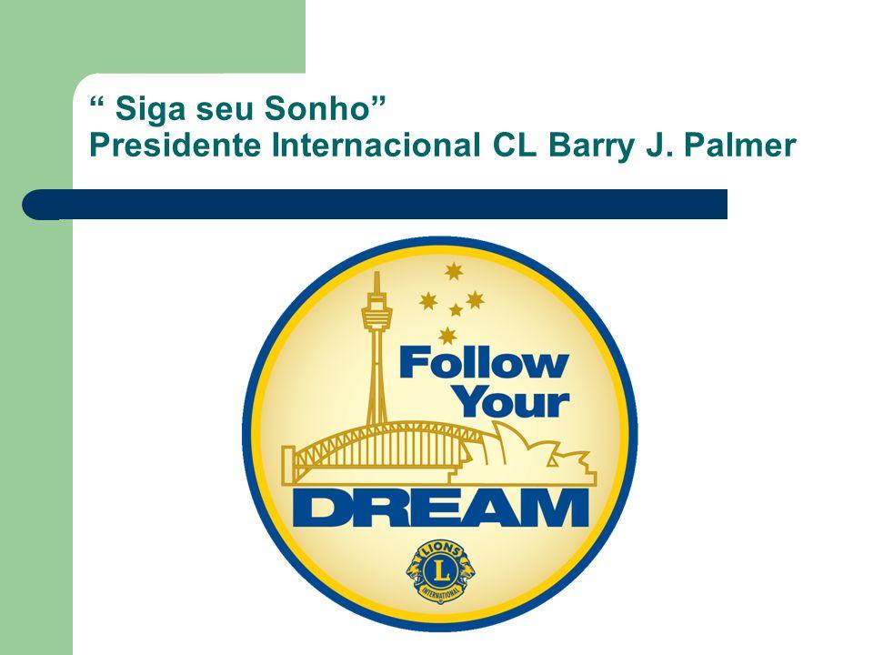 Siga seu Sonho Presidente Internacional CL Barry J. Palmer