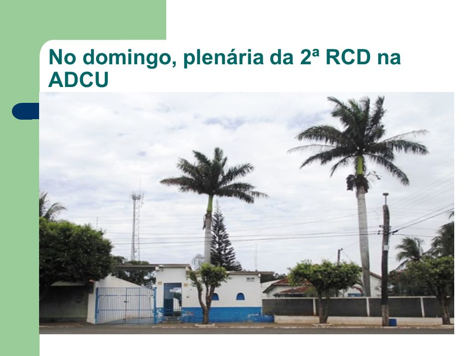 No domingo, plenária da 2ª RCD na ADCU