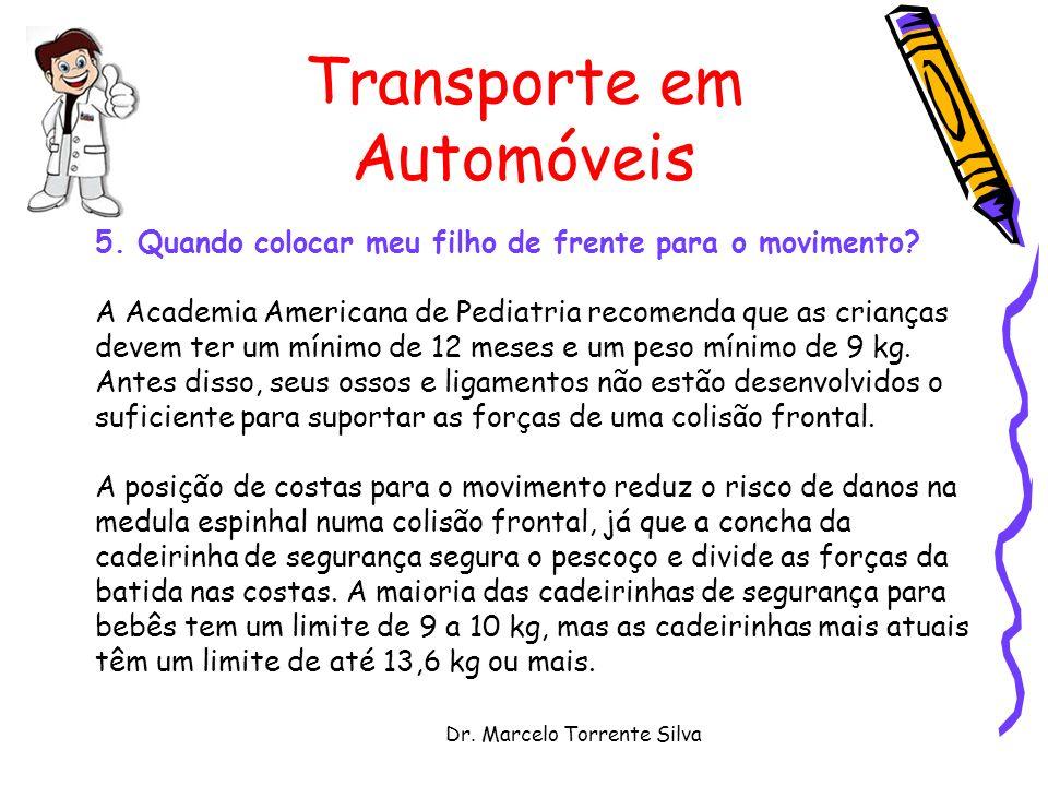 Dr.Marcelo Torrente Silva Transporte em Automóveis 5.