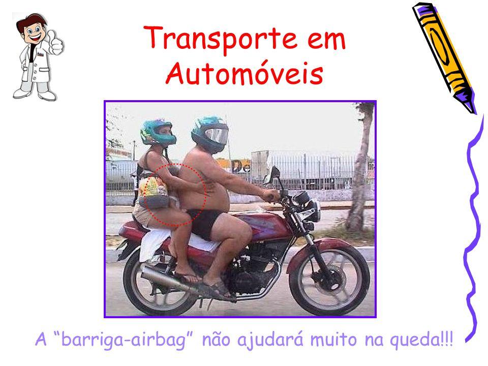 Transporte em Automóveis A barriga-airbag não ajudará muito na queda!!!