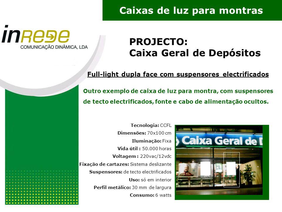 PROJECTO: Caixa Geral de Depósitos Full-light dupla face com suspensores electrificados Outro exemplo de caixa de luz para montra, com suspensores de tecto electrificados, fonte e cabo de alimentação ocultos.