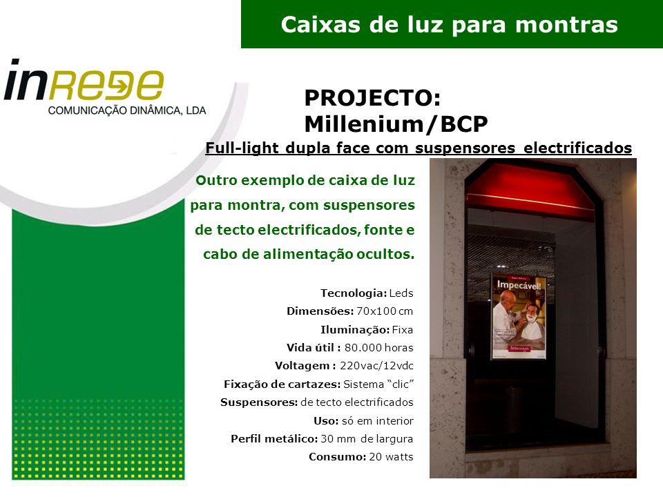 PROJECTO: Millenium/BCP Full-light dupla face com suspensores electrificados Outro exemplo de caixa de luz para montra, com suspensores de tecto electrificados, fonte e cabo de alimentação ocultos.