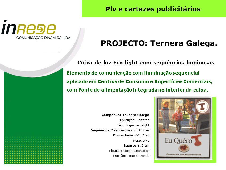 Elemento de comunicação com iluminação sequencial aplicado em Centros de Consumo e Superfícies Comerciais, com Fonte de alimentação integrada no interior da caixa.
