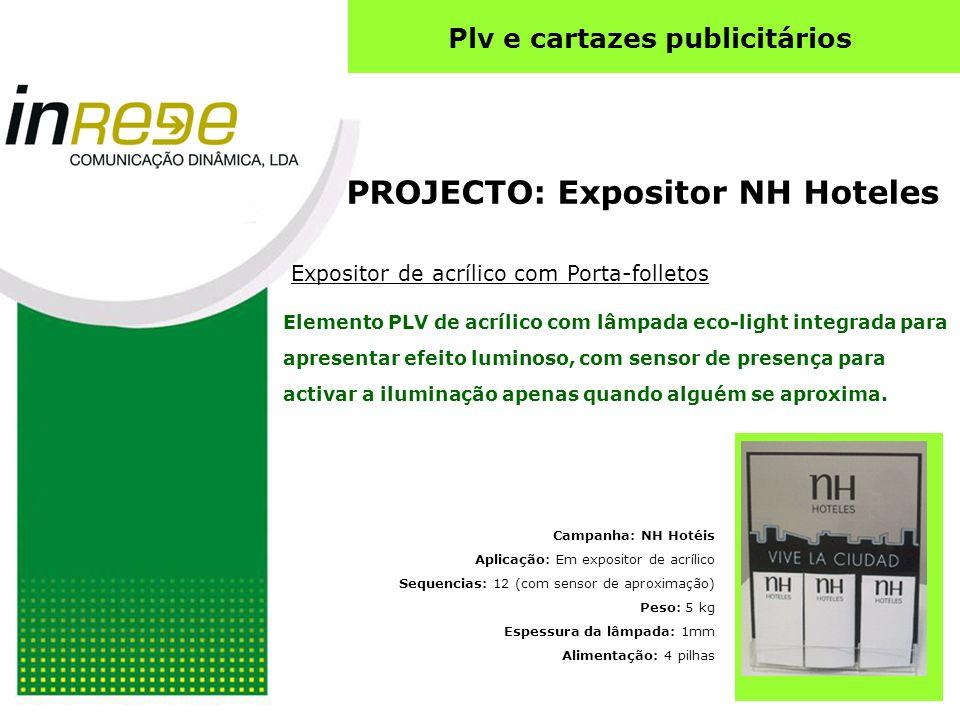 PROJECTO: Expositor NH Hoteles Expositor de acrílico com Porta-folletos Campanha: NH Hotéis Aplicação: Em expositor de acrílico Sequencias: 12 (com se