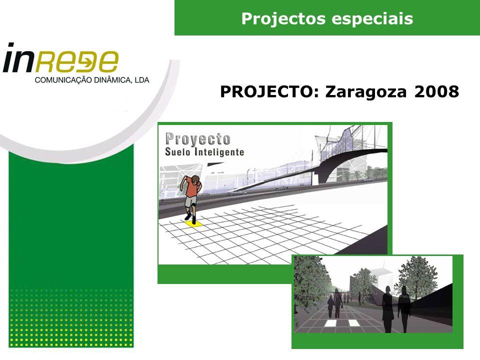 PROJECTO: Zaragoza 2008 Projectos especiais