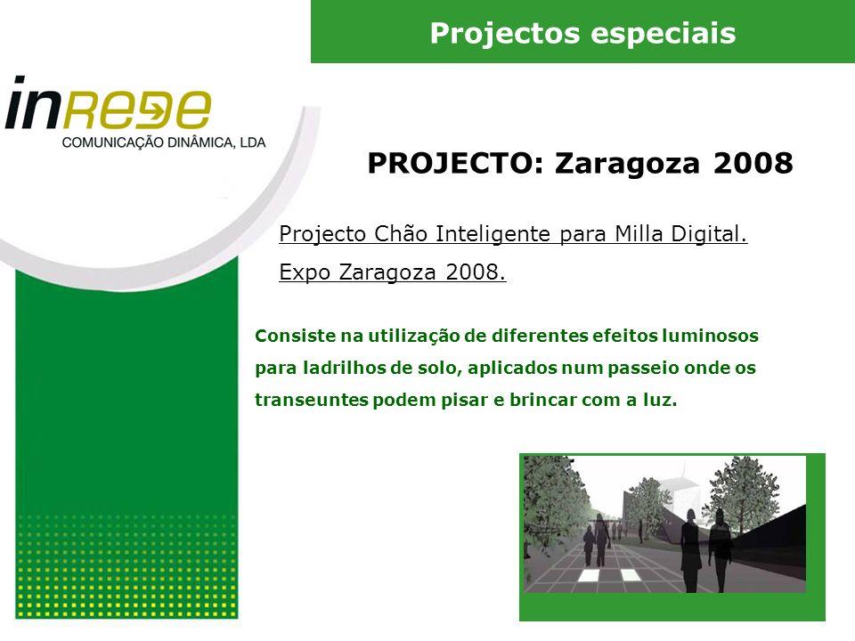 PROJECTO: Zaragoza 2008 Projecto Chão Inteligente para Milla Digital. Expo Zaragoza 2008. Consiste na utilização de diferentes efeitos luminosos para