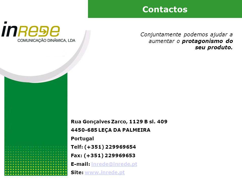 Rua Gonçalves Zarco, 1129 B sl. 409 4450-685 LEÇA DA PALMEIRA Portugal Telf: (+351) 229969654 Fax: (+351) 229969653 E-mail: inrede@inrede.ptinrede@inr