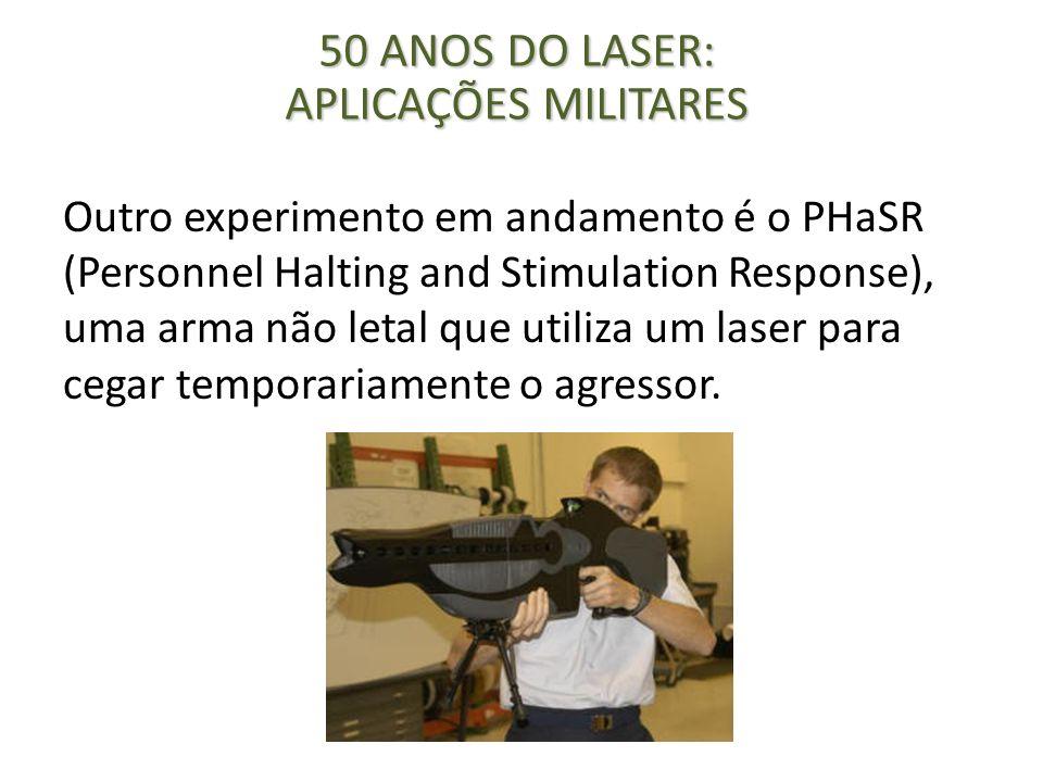 Outro experimento em andamento é o PHaSR (Personnel Halting and Stimulation Response), uma arma não letal que utiliza um laser para cegar temporariame