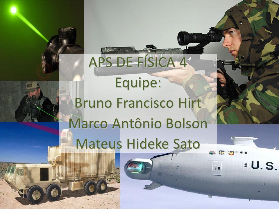 APS DE FÍSICA 4 Equipe: Bruno Francisco Hirt Marco Antônio Bolson Mateus Hideke Sato