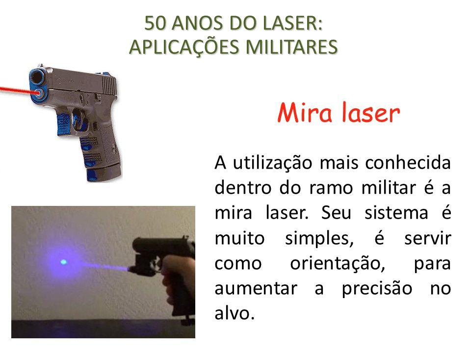 A utilização mais conhecida dentro do ramo militar é a mira laser. Seu sistema é muito simples, é servir como orientação, para aumentar a precisão no