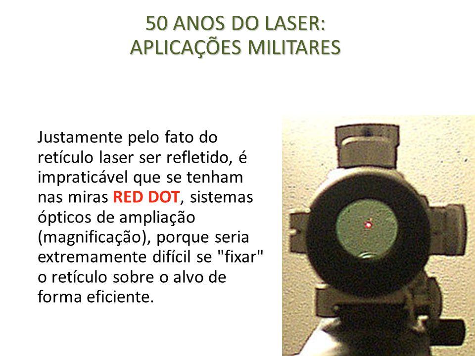 Justamente pelo fato do retículo laser ser refletido, é impraticável que se tenham nas miras RED DOT, sistemas ópticos de ampliação (magnificação), po
