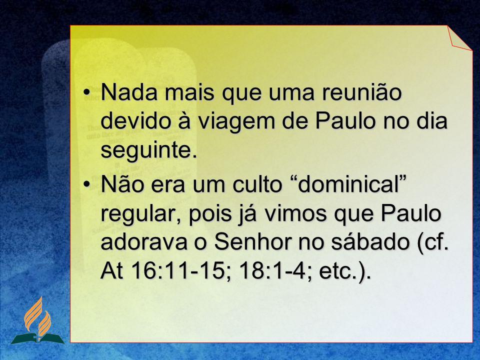 Nada mais que uma reunião devido à viagem de Paulo no dia seguinte.Nada mais que uma reunião devido à viagem de Paulo no dia seguinte.