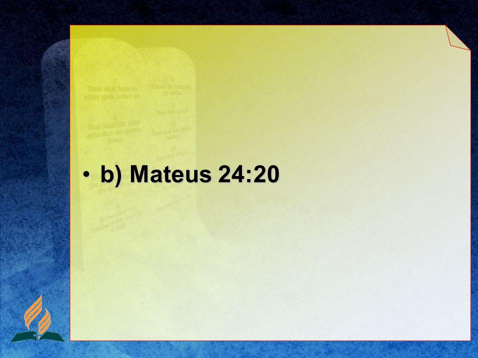 b) Mateus 24:20b) Mateus 24:20