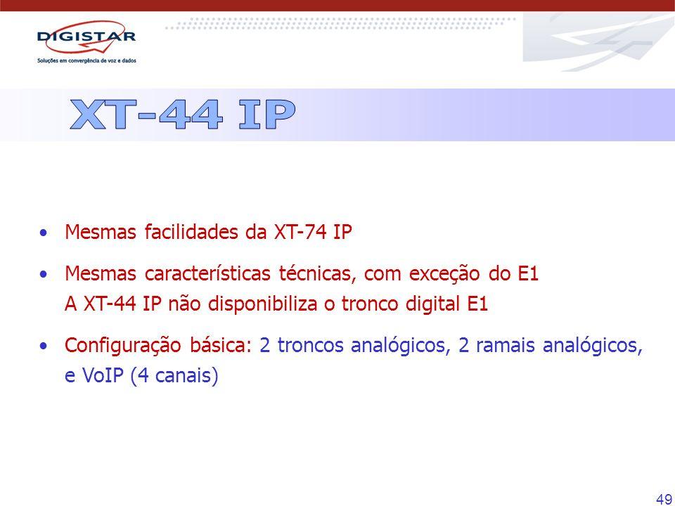 49 Mesmas facilidades da XT-74 IP Mesmas características técnicas, com exceção do E1 A XT-44 IP não disponibiliza o tronco digital E1 Configuração bás