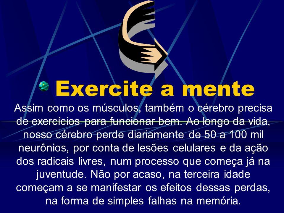 Como se vê, o exercício é um santo remédio. Mas, para se extrair o máximo dele, convém não encará- lo como mera (e suada) obrigação! Mexer o corpo dá