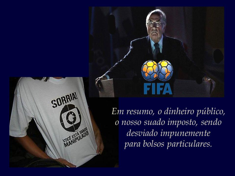 E não é só a Fifa que vai nadar em dinheiro após Copa; a Rede Globo, por exemplo, vai ter um faturamento de R$ 2 bilhões com o evento.