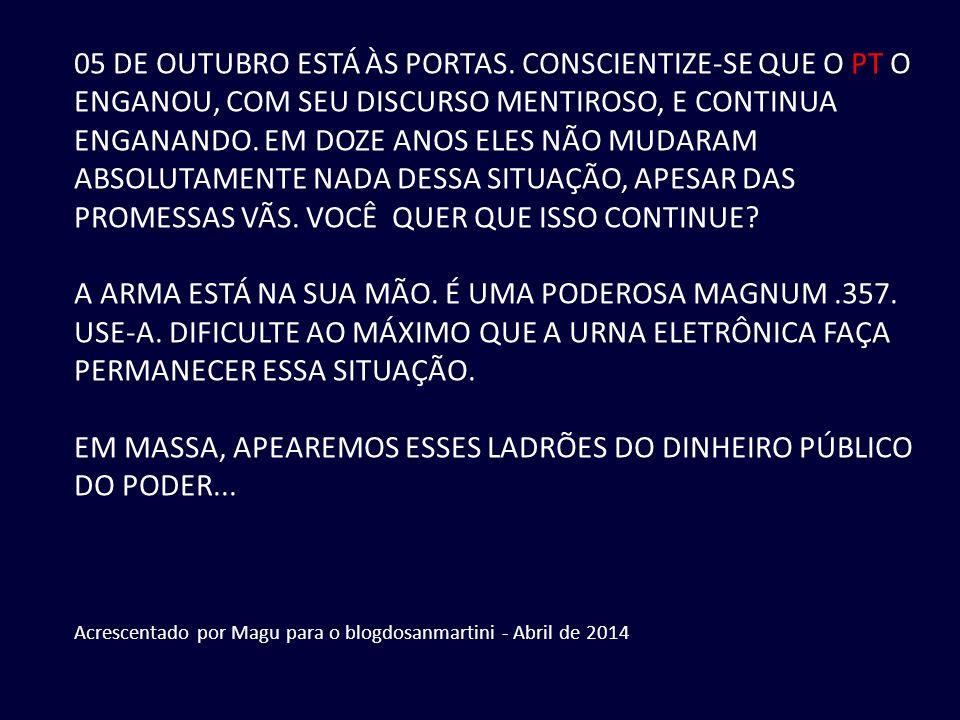 Nunca fomos tão brasileiros. Formatação: compaixao_cidadania@hotmail.com