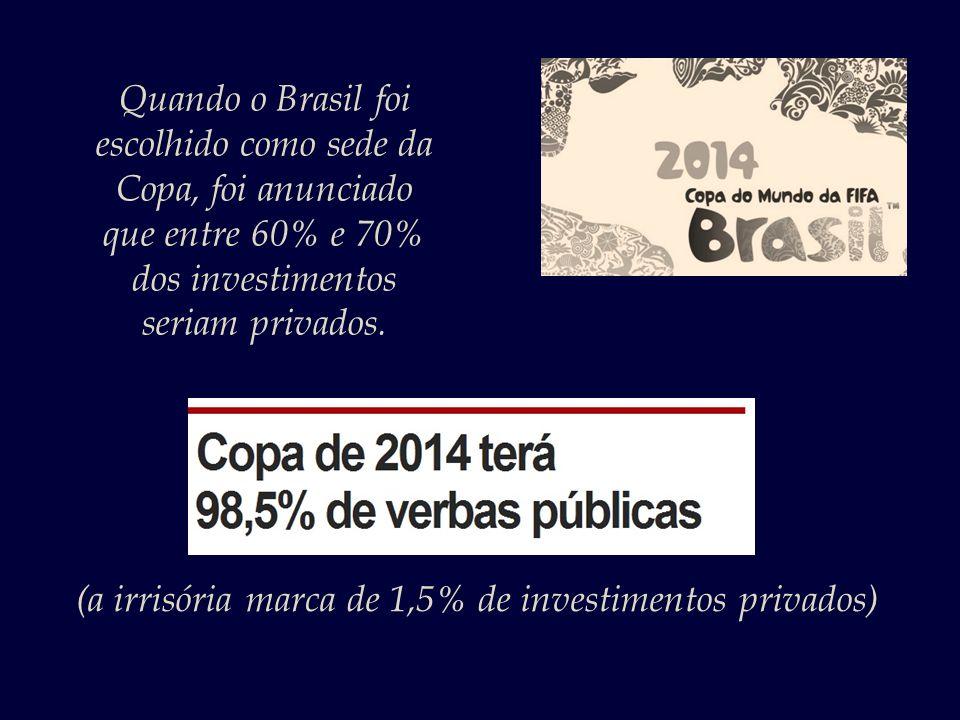 Quando o Brasil foi escolhido como sede da Copa, foi anunciado que entre 60% e 70% dos investimentos seriam privados. No entanto, no país do descaso c