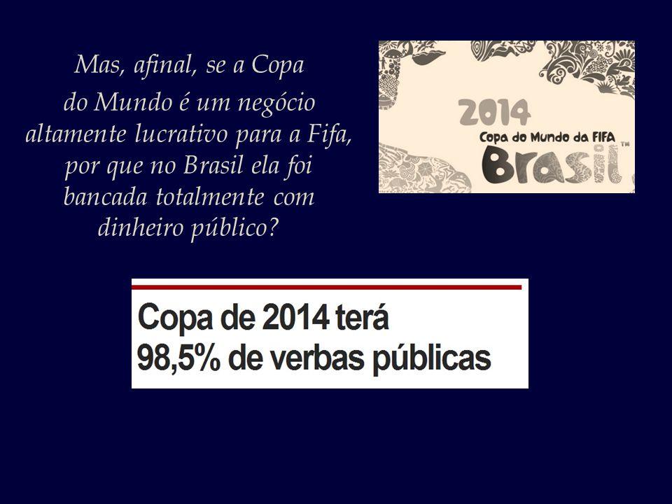 Quando o Brasil foi escolhido como sede da Copa, foi anunciado que entre 60% e 70% dos investimentos seriam privados. (a irrisória marca de 1,5% de in