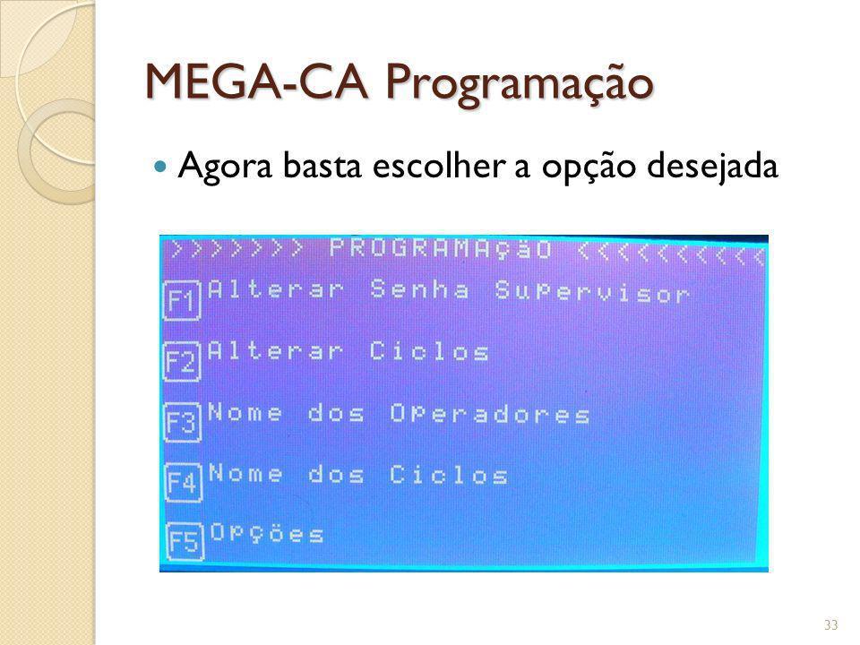 MEGA-CA Programação Agora basta escolher a opção desejada 33