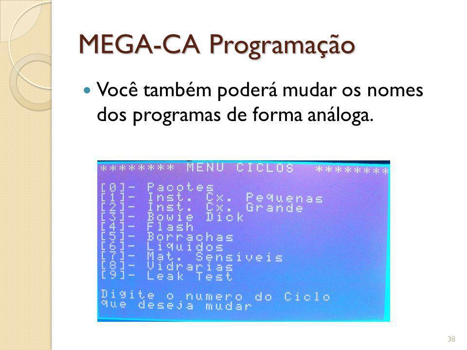MEGA-CA Programação Você também poderá mudar os nomes dos programas de forma análoga. 38