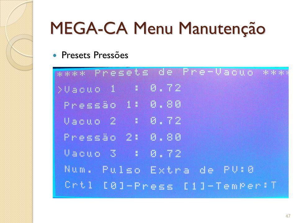MEGA-CA Menu Manutenção Presets Pressões 47