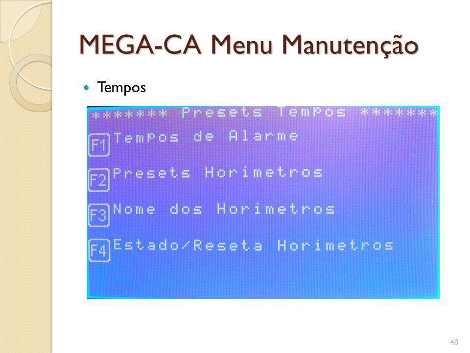 MEGA-CA Menu Manutenção Tempos 48