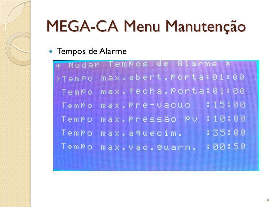 MEGA-CA Menu Manutenção Tempos de Alarme 49