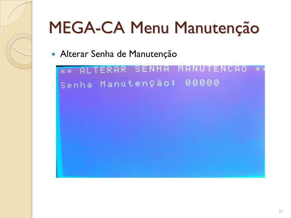 MEGA-CA Menu Manutenção Alterar Senha de Manutenção 51