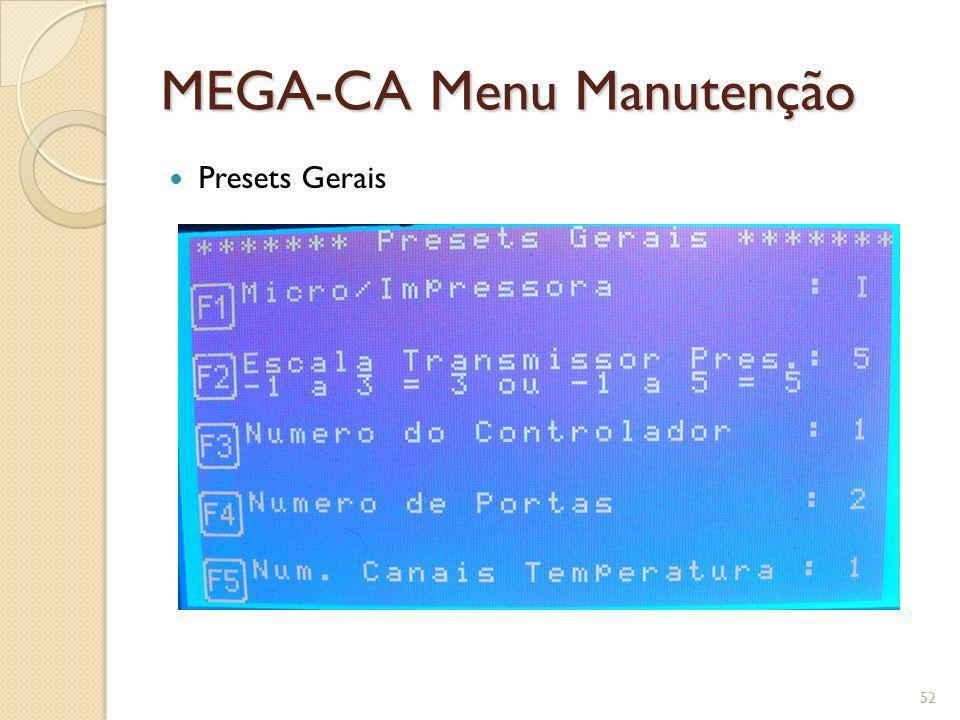 MEGA-CA Menu Manutenção Presets Gerais 52