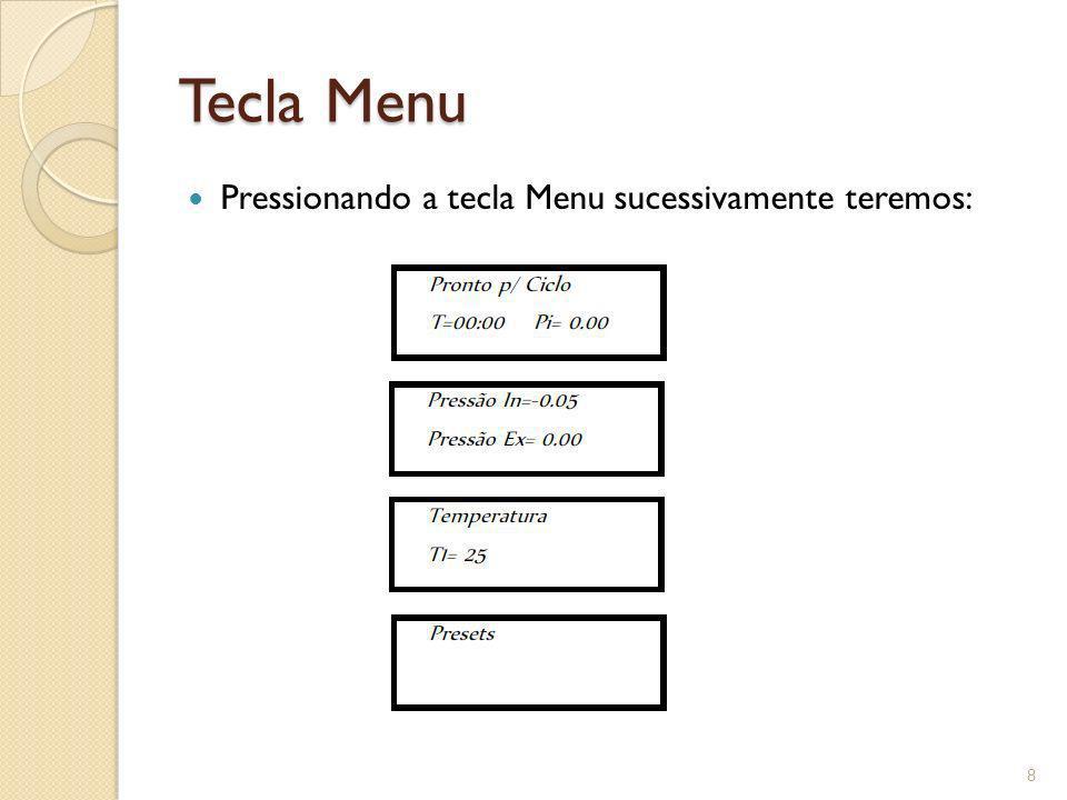 Tecla Menu Pressionando a tecla Menu sucessivamente teremos: 8