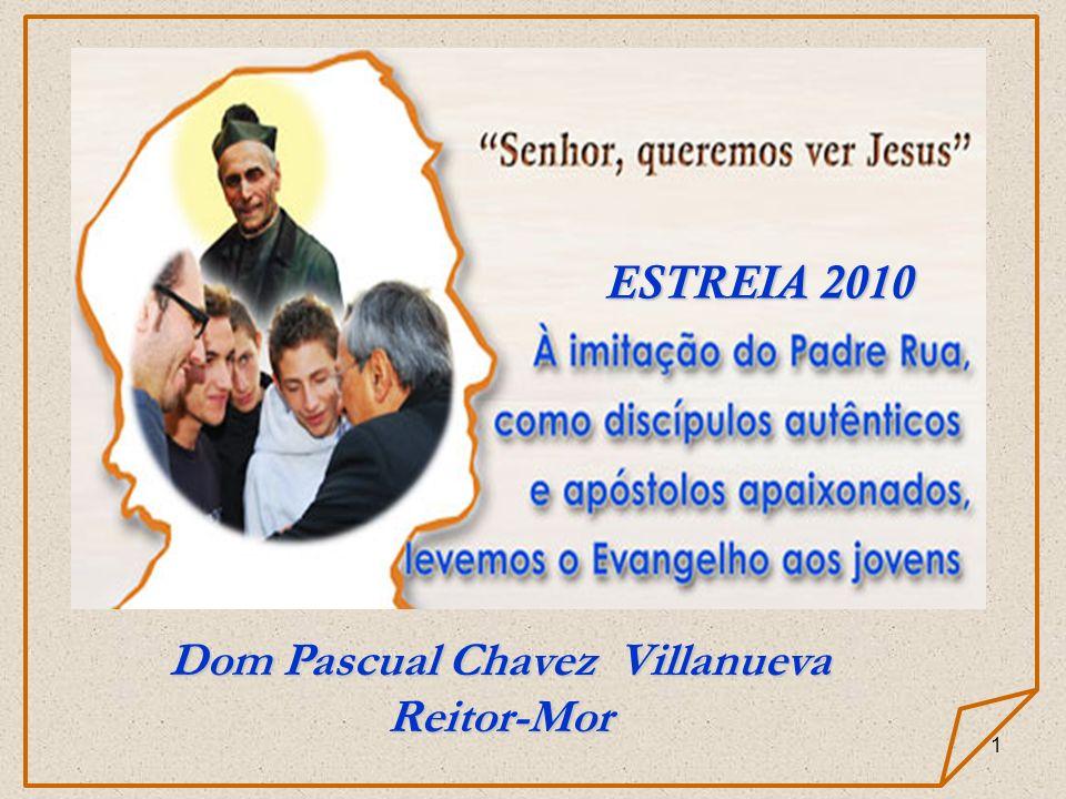 1 ESTREIA 2010 Dom Pascual Chavez Villanueva Reitor-Mor