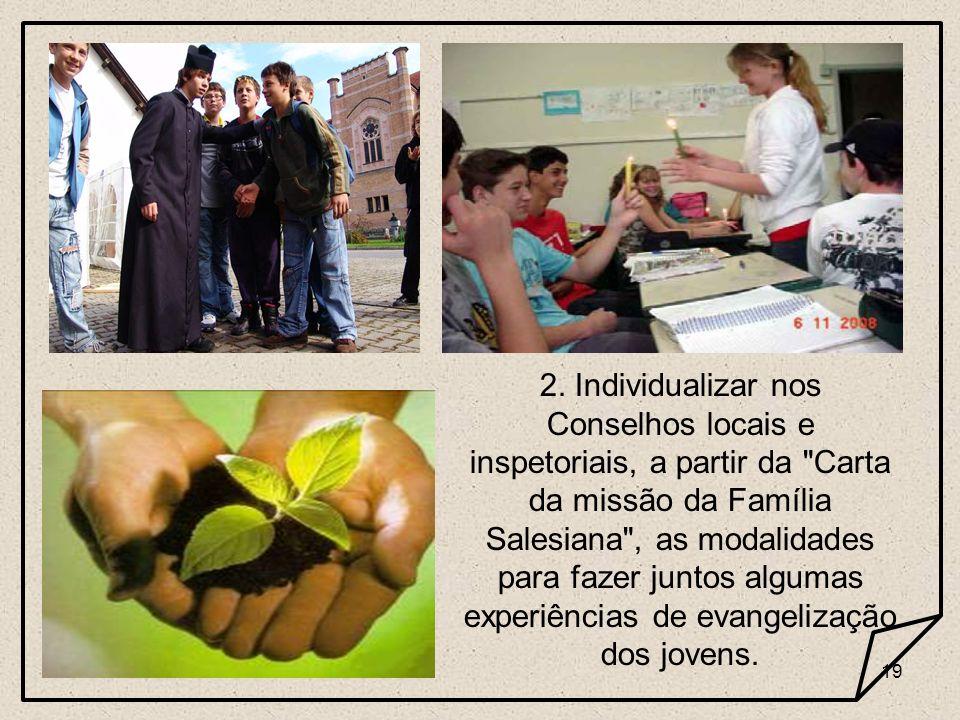 19 2. Individualizar nos Conselhos locais e inspetoriais, a partir da