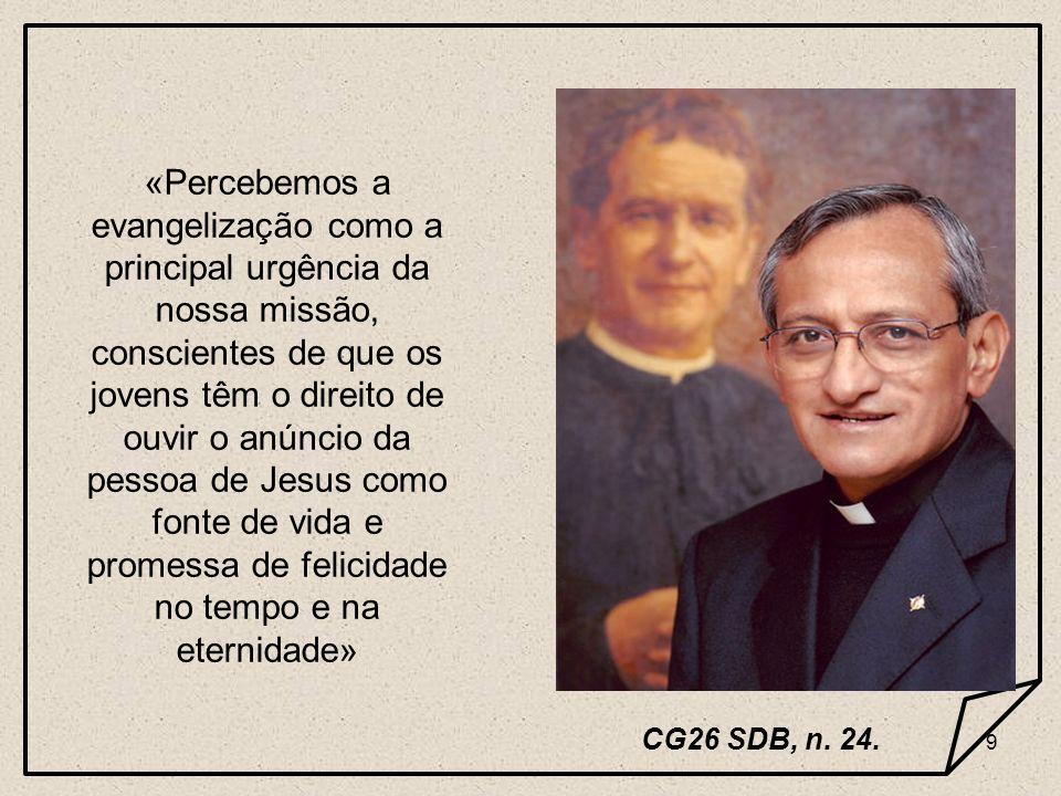 9 «Percebemos a evangelização como a principal urgência da nossa missão, conscientes de que os jovens têm o direito de ouvir o anúncio da pessoa de Je