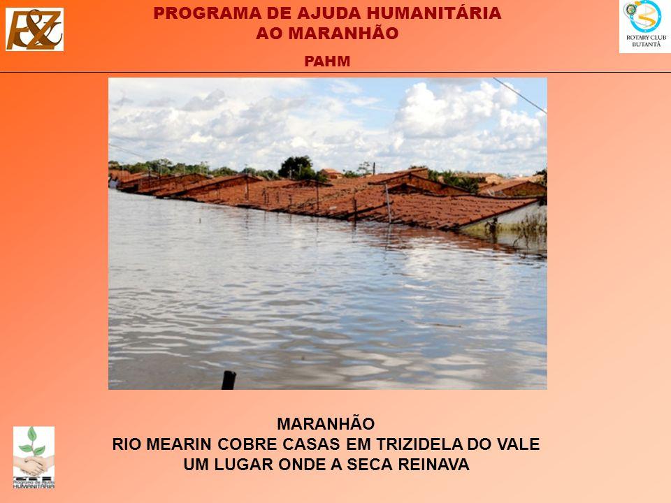 PROGRAMA DE AJUDA HUMANITÁRIA AO MARANHÃO PAHM MARANHÃO RIO MEARIN COBRE CASAS EM TRIZIDELA DO VALE UM LUGAR ONDE A SECA REINAVA