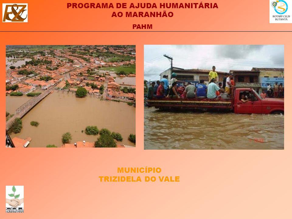 PROGRAMA DE AJUDA HUMANITÁRIA AO MARANHÃO PAHM MUNICÍPIO TRIZIDELA DO VALE