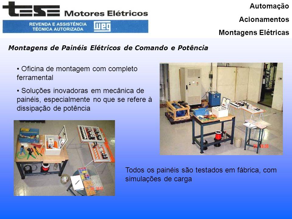 Automação Acionamentos Montagens Elétricas Montagens de Painéis Elétricos de Comando e Potência Oficina de montagem com completo ferramental Soluções inovadoras em mecânica de painéis, especialmente no que se refere à dissipação de potência Todos os painéis são testados em fábrica, com simulações de carga