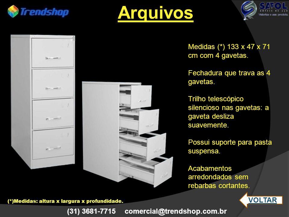 (31) 3681-7715 comercial@trendshop.com.br Medidas (*) 133 x 47 x 71 cm com 4 gavetas. Fechadura que trava as 4 gavetas. Trilho telescópico silencioso