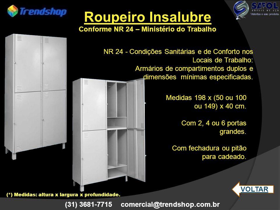 (31) 3681-7715 comercial@trendshop.com.br NR 24 - Condições Sanitárias e de Conforto nos Locais de Trabalho: Armários de compartimentos duplos e dimen