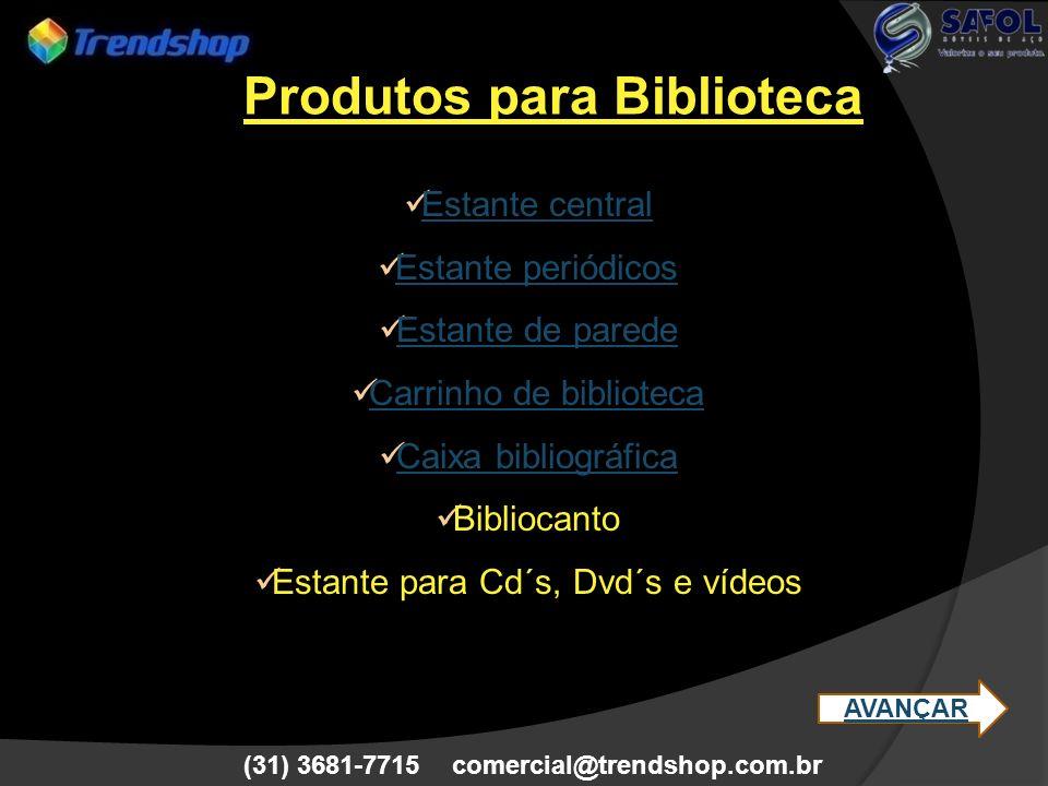 (31) 3681-7715 comercial@trendshop.com.br Estante central Estante periódicos Estante de parede Carrinho de biblioteca Caixa bibliográfica Bibliocanto